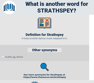 Strathspey, synonym Strathspey, another word for Strathspey, words like Strathspey, thesaurus Strathspey