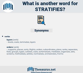stratifies, synonym stratifies, another word for stratifies, words like stratifies, thesaurus stratifies