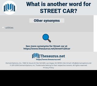 street car, synonym street car, another word for street car, words like street car, thesaurus street car