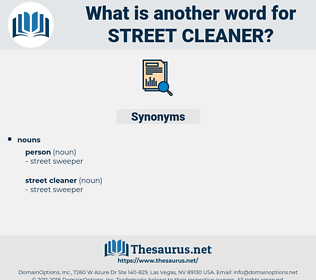 street cleaner, synonym street cleaner, another word for street cleaner, words like street cleaner, thesaurus street cleaner