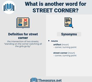 street corner, synonym street corner, another word for street corner, words like street corner, thesaurus street corner