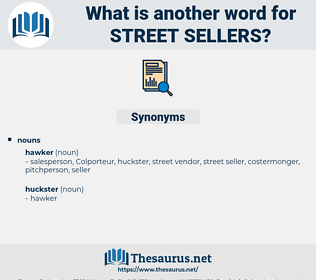 street sellers, synonym street sellers, another word for street sellers, words like street sellers, thesaurus street sellers