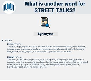 street talks, synonym street talks, another word for street talks, words like street talks, thesaurus street talks