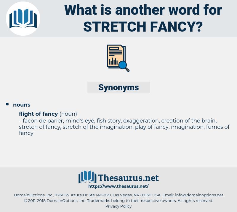 stretch fancy, synonym stretch fancy, another word for stretch fancy, words like stretch fancy, thesaurus stretch fancy