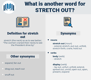 stretch out, synonym stretch out, another word for stretch out, words like stretch out, thesaurus stretch out