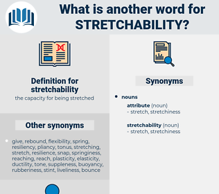 stretchability, synonym stretchability, another word for stretchability, words like stretchability, thesaurus stretchability