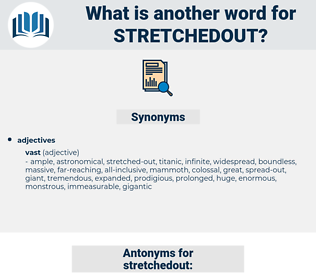 stretchedout, synonym stretchedout, another word for stretchedout, words like stretchedout, thesaurus stretchedout
