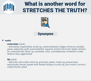stretches the truth, synonym stretches the truth, another word for stretches the truth, words like stretches the truth, thesaurus stretches the truth