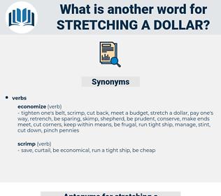 stretching a dollar, synonym stretching a dollar, another word for stretching a dollar, words like stretching a dollar, thesaurus stretching a dollar