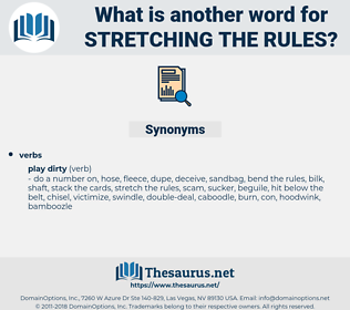 stretching the rules, synonym stretching the rules, another word for stretching the rules, words like stretching the rules, thesaurus stretching the rules