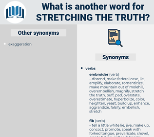 stretching the truth, synonym stretching the truth, another word for stretching the truth, words like stretching the truth, thesaurus stretching the truth