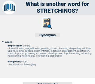 stretchings, synonym stretchings, another word for stretchings, words like stretchings, thesaurus stretchings