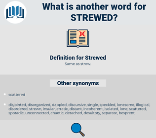 Strewed, synonym Strewed, another word for Strewed, words like Strewed, thesaurus Strewed
