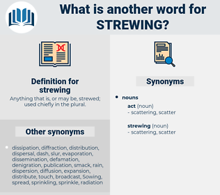 strewing, synonym strewing, another word for strewing, words like strewing, thesaurus strewing