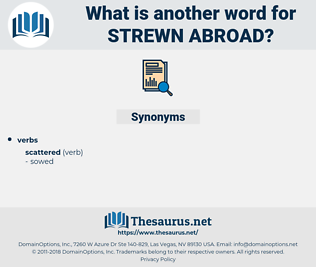 strewn abroad, synonym strewn abroad, another word for strewn abroad, words like strewn abroad, thesaurus strewn abroad