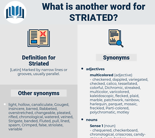 Striated, synonym Striated, another word for Striated, words like Striated, thesaurus Striated