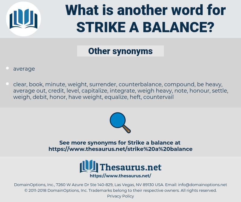 strike a balance, synonym strike a balance, another word for strike a balance, words like strike a balance, thesaurus strike a balance