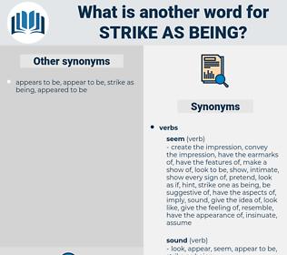 strike as being, synonym strike as being, another word for strike as being, words like strike as being, thesaurus strike as being