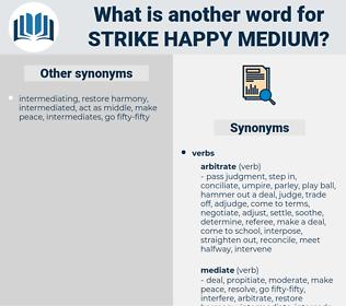 strike happy medium, synonym strike happy medium, another word for strike happy medium, words like strike happy medium, thesaurus strike happy medium