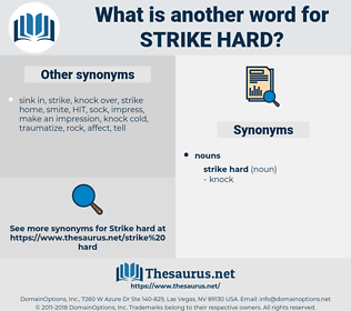 strike hard, synonym strike hard, another word for strike hard, words like strike hard, thesaurus strike hard