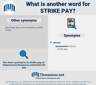 strike pay, synonym strike pay, another word for strike pay, words like strike pay, thesaurus strike pay