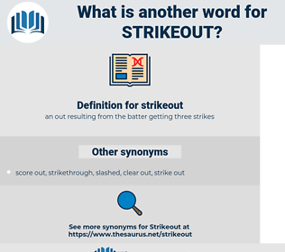 strikeout, synonym strikeout, another word for strikeout, words like strikeout, thesaurus strikeout
