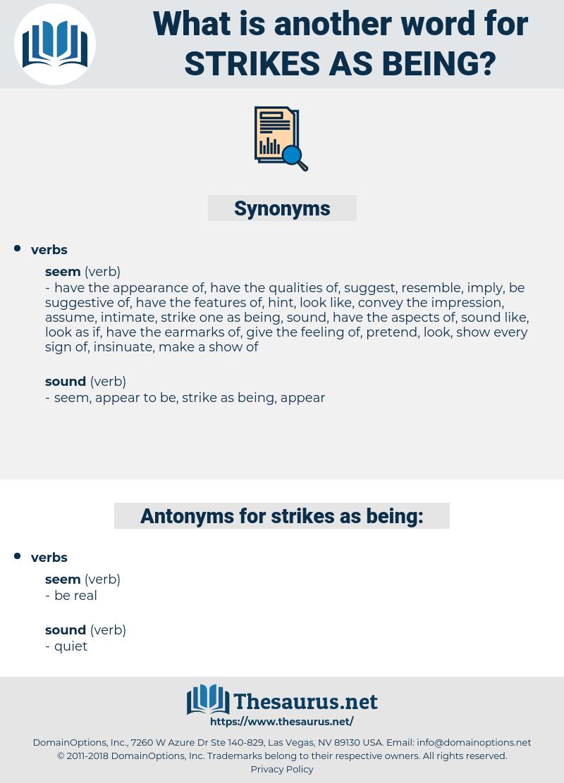 strikes as being, synonym strikes as being, another word for strikes as being, words like strikes as being, thesaurus strikes as being
