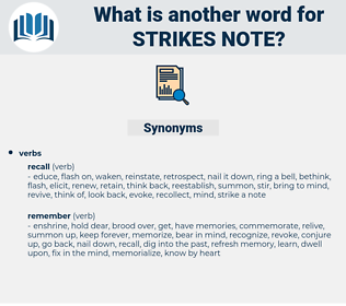 strikes note, synonym strikes note, another word for strikes note, words like strikes note, thesaurus strikes note