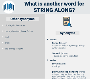 string along, synonym string along, another word for string along, words like string along, thesaurus string along