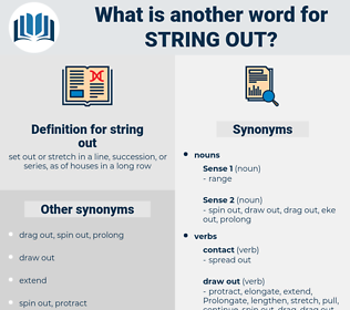 string out, synonym string out, another word for string out, words like string out, thesaurus string out
