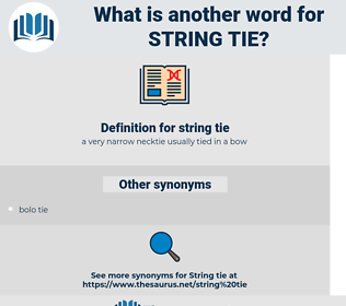 string tie, synonym string tie, another word for string tie, words like string tie, thesaurus string tie