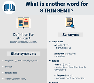 stringent, synonym stringent, another word for stringent, words like stringent, thesaurus stringent
