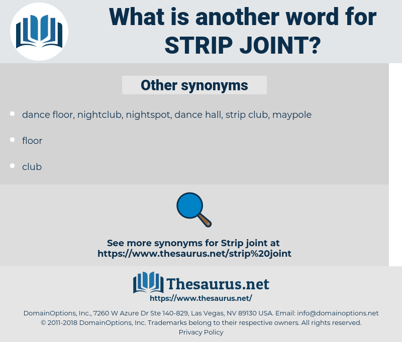 strip joint, synonym strip joint, another word for strip joint, words like strip joint, thesaurus strip joint