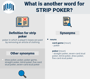 strip poker, synonym strip poker, another word for strip poker, words like strip poker, thesaurus strip poker