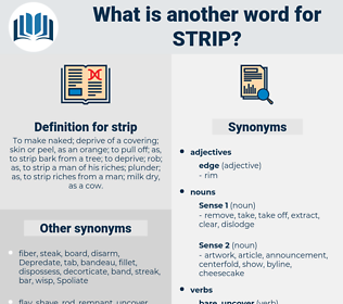strip, synonym strip, another word for strip, words like strip, thesaurus strip