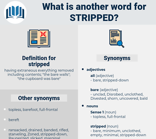 stripped, synonym stripped, another word for stripped, words like stripped, thesaurus stripped