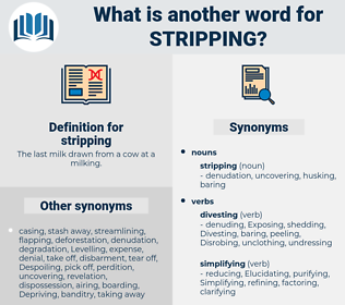stripping, synonym stripping, another word for stripping, words like stripping, thesaurus stripping