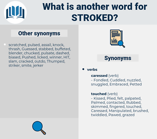 stroked, synonym stroked, another word for stroked, words like stroked, thesaurus stroked