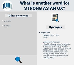 strong as an ox, synonym strong as an ox, another word for strong as an ox, words like strong as an ox, thesaurus strong as an ox