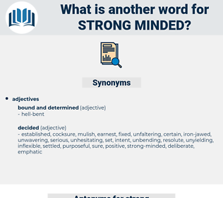strong minded, synonym strong minded, another word for strong minded, words like strong minded, thesaurus strong minded