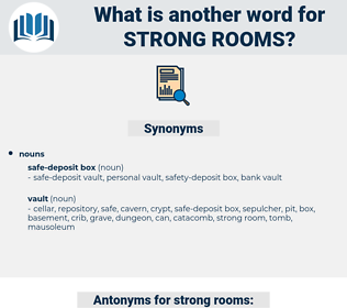 strong rooms, synonym strong rooms, another word for strong rooms, words like strong rooms, thesaurus strong rooms