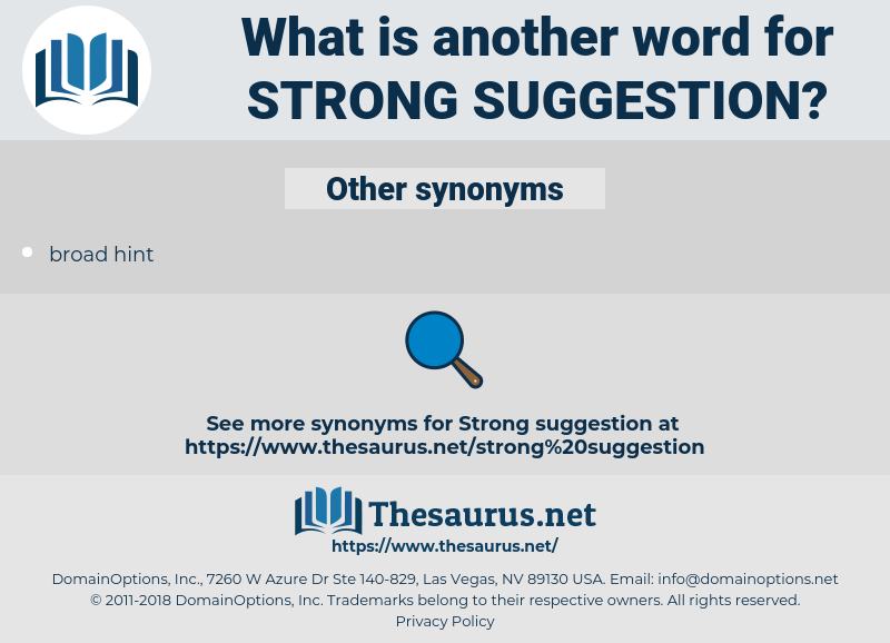 strong suggestion, synonym strong suggestion, another word for strong suggestion, words like strong suggestion, thesaurus strong suggestion