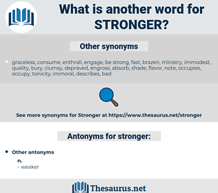 stronger, synonym stronger, another word for stronger, words like stronger, thesaurus stronger