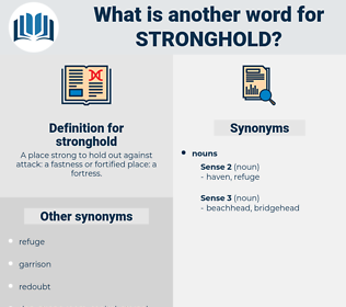 stronghold, synonym stronghold, another word for stronghold, words like stronghold, thesaurus stronghold