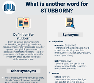 stubborn, synonym stubborn, another word for stubborn, words like stubborn, thesaurus stubborn