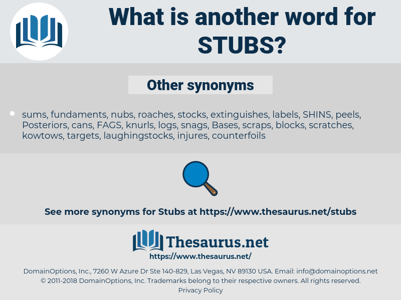 stubs, synonym stubs, another word for stubs, words like stubs, thesaurus stubs
