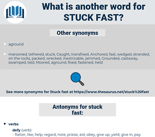 stuck fast, synonym stuck fast, another word for stuck fast, words like stuck fast, thesaurus stuck fast