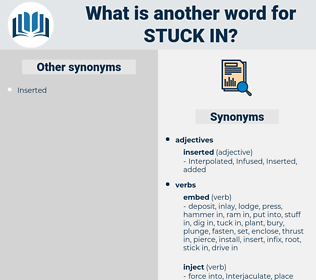 stuck in, synonym stuck in, another word for stuck in, words like stuck in, thesaurus stuck in