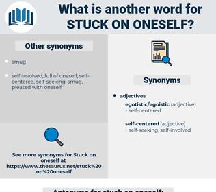 stuck on oneself, synonym stuck on oneself, another word for stuck on oneself, words like stuck on oneself, thesaurus stuck on oneself