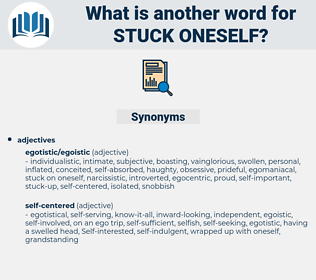 stuck oneself, synonym stuck oneself, another word for stuck oneself, words like stuck oneself, thesaurus stuck oneself